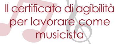 Il certificato-di-agibilità per i musicisti
